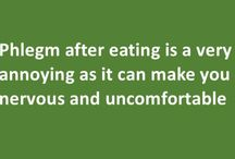 Why do I produce Phlegm after Eating? / Phlegm after eating is a very annoying as it can make you nervous and uncomfortable at critical moments. You might at that black-tie dinner trying to make some new friends or at your first date trying impress your potential lo9ve. But you end up with phlegm almost every time you eat which you want to spit out. This gets very annoying. In a room full of people, you can neither spit nor swallow. Very embarrassing isn't it?