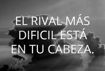 """""""El rival Mas Dificil esta en tu cabeza"""""""
