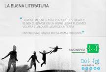 La buena literatura...nos inspira