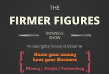 Podcast - Firmer Figures Business Show / These are the podcast episodes of the Firmer Figures Business Show on iTunes, Stitcher and Soundcloud. The show gives tips and strategies on how to manage your money, relationships, productivity and well-being