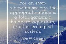John W. Gardner Quotes / Inspiring words from citizen, statesmen, and teacher, John W. Gardner (1912-2002)