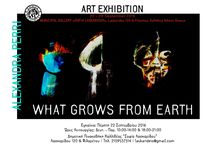 ''WHAT GROES ON EARTH'' ART EXHIBITION