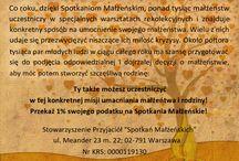 """1% / Przekazując 1% na pracę """"Spotkań Małżeńskich"""", uczestniczysz w konkretnej misji umacniania małżeństwa oraz lepszego przygotowania do życia w małżeństwie i rodzinie.  Prosimy o odpisanie 1% od podatku na: Stowarzyszenie Przyjaciół """"Spotkań Małżeńskich"""", ul. Meander 23 m. 22, 02-791 Warszawa Nr KRS: 0000119130 Będziemy też wdzięczni za inne darowizny na konto Stowarzyszenia: 59 1050 1025 1000 0022 7883 7584 ING Bank Śląski"""