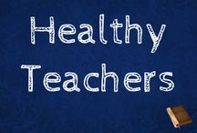 Healthy Teachers /  A board for teachers who need ideas for healthy lunches and ways to stay active.