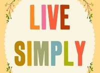 Learning to Live Simply / by Amanda Rodriguez