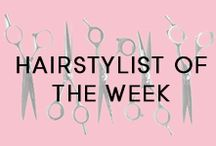 Hairstylist Of The Week / Our weekly features on our favorite hair magicians from coast to coast!