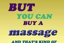 Massage, just love it / Prachtige spreuken die vertellen hoe belangrijk een massage is en om je naar een massage te lokken