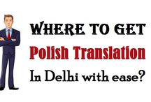 Where to Get Polish Translation In Delhi with ease?