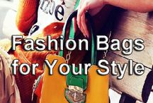 Fashion Bags for Your Style / Thinking to have a fabulous bag that fits your fashion style? We got it covered for you!