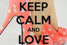 Keep Calm and ...❤