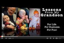 Lessons From My Grandson Blog / Surprising what a little guys can teach all of us... Lessons: For Life. For Business. For Fun!