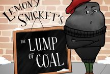 Lemony Snicket's The Lump of Coal / Based on the Book by Lemony Snicket / Adapted for the stage by Norman Allen / Directed by Sydney Painter / Playing in San Francisco December 5, 2015-January 3, 2016