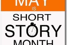 MAY - Short Story Month / Information on Short Story Month and writing short stories