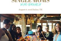 Single Moms Who Brunch / Fabulous and transformational brunches for single moms who know life is meant to be lived. Join me for my next brunch in the Dallas-Ft. Worth area.