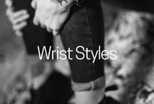 Wrist Styles / Style is the ultimate statement.
