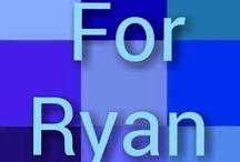 for ryan