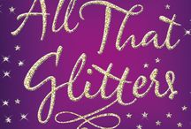 Glitterati / Glitter, sparkle, shine......