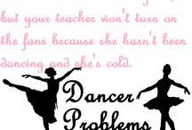 DANCER PROBLEMS /    / by Marie Grzeskowiak