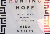 Hunting Hope book / Through biblical examples and real-life experiences, Nika Maples reveals how she learned to hunt for hope during periods of hardship. Hunting Hope reminds us that there is always hope to be found, even in a situation that feels hopeless.