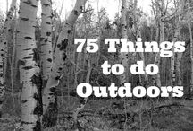 Lists of Things to Do Outdoors / Find ways to get outdoors with your family.  These lists will give you some ideas and inspiration.