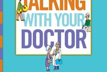 Talking to Your Doctor / Tips and advice to ask your loved one's doctor!
