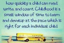 Childhood Quotes / Quotes about play, learning and early childhood