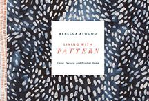Living with Pattern by Rebecca Atwood / Rebecca's First Book