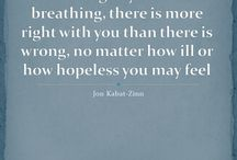 Jon Kabat-Zin / A board for quotes from Jon Kabat-Zin, well known authority on mindfulness.