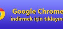 Google Chrome indir ve yükle