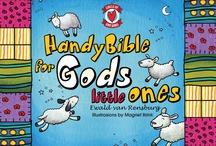 Handy Bible for God's little ones / COMING SOON!!!!! Ewald van Rensburg Illustrations Magriet Brink