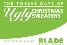 Blade's Twelve Days of Ugly Christmas Sweaters / This year Blade is gladly bringing you 12 Ugly Christmas Sweaters to lift your Holiday Spirit! / by Blade Branding