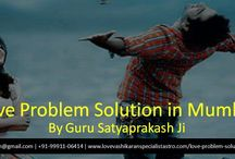 Love Problem Solution in Mumbai / Facing problems in your love life? Want to get rid of it? Then, feel free to meet our guru Satyaprakash Ji he is expert in Love Problem Solution in Mumbai