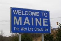 Maine-The Way Life Should Be / by Nancy Violette