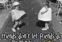 Friends / by Judy F