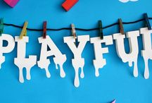 To be Playful...
