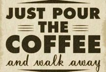 For the love of coffee, lol / by Melissa Giron Whitesel