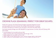 "FAMILY GATEWAY PACKAGE / TIME SPENT WITH FAMILY IS WORTH EVERY SECOND"" Years from now, these are the moment you will treasure Crowne Plaza Semarang FAMILY GETAWAY PACKAGE family getaway package is purposely designed to ensure you enjoy quality time at your own pace.  With minimum 2 nights stay,our family getaway package starts from IDR 1,000,000 for stays now until 31 January 2015 For further booking and reservation, please call 024 - 86579111 ext 7112 - 7114"