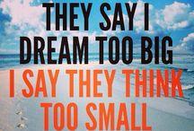 Big Dreams! :)