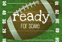Are You Ready For Some Football?!  / by Melissa Cooper