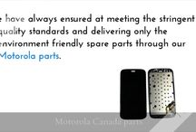 Motorola parts Canada   Motorola cell phone repair / Esource Parts has been one of the leading mobile phone repair and spare parts store that has been providing exceptional services to its customers all around the world. It caters to a wide range of mobile and tablet brands like iPhone, iPad, Samsung, Motorola, Nokia, Alcatel, LG, Asus and other such manufacturers.