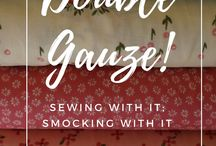 Double Gauze Fabric / Tips for sewing with and projects made with Double Gauze Fabric