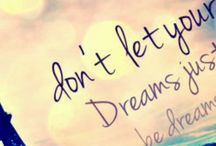 Dream quote / don't let your dream just be dreams