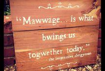 Mawwage♥ / by Gaylene