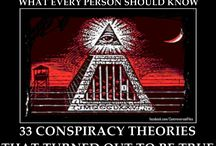 Conspiracy theories / When there's answers to good to be true, no answer at all, or just plain out of this World. Think about it, who or what do you believe? / by Sallyann Pocklington