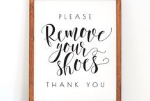 Remove your shoes sign / New carpet so no shoes in house. A sign to say nicely to take shoes off