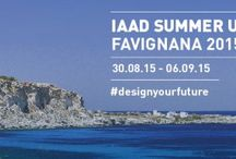 IAAD SUMMER UNIVERSITY / IAAD SUMMER UNIVERSITY FAVIGNANA 2015 08.30/09.06 2015  #designyourfuture / by IAAD - Istituto d'Arte Applicata e Design