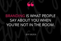 BRANDING: Quotes / Branding is what people say about you when you're not in the room.