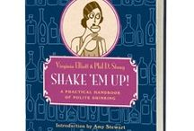 Shake 'Em Up / An essential addition to the library of any cocktailians, entertainers, nostalgics, or those who just like to relax with a cold beverage, Shake 'Em Up delivers all the joy of a Jazz-Age cocktail party, without the fear of temperance officers knocking down your door. / by Tin House