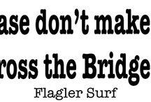 Flagler Surf Gear / Flagler Beach t-shirts for you.