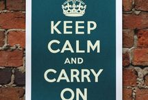 Keep Calm and... / by Delmy